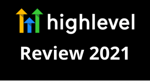 GoHighLevel Review 2021