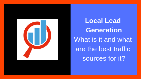Local Lead Generation - What is it and what are the best traffic sources for it? - Blog Post